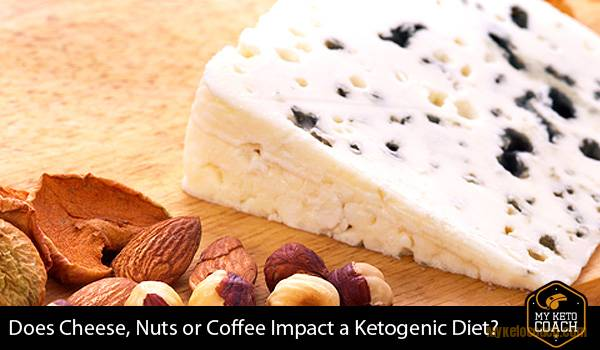 Does Cheese, Nuts or Coffee Impact a Ketogenic Diet?