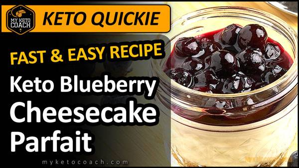 Keto Quickie | Keto Blueberry Cheesecake Parfait – Easy Keto Dessert