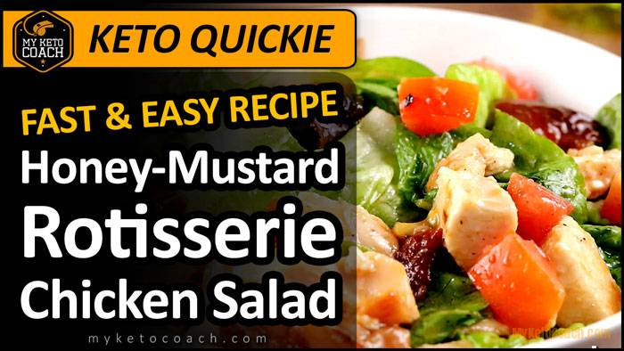 KETO QUICKIE | Keto Honey-Mustard Rotisserie Chicken Salad Recipe